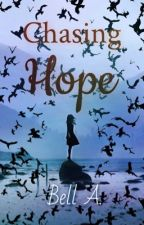 Chasing Hope  by Bell-A-7-7-7