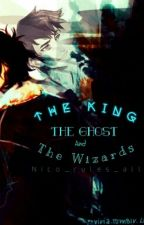 Fates Call   (Previously the King, The Ghost, And The Wizards) by Nico_rules_all