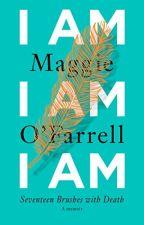 I Am, I Am, I Am [PDF] by Maggie O'Farrell by judinupa77478