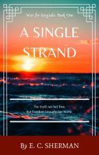 A Single Strand (V2) by ECSherman