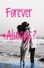 Forever and always? (Austin Mahone Fan Fic) by MahomiesGohard