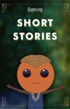 Short Stories by GardelingWorld