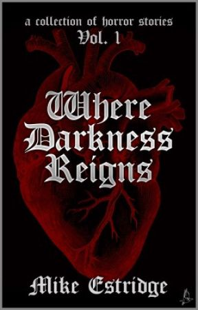 Where Darkness Reigns  by mrmike271