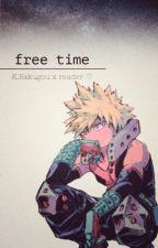 Free Time | x K. Bakugou ♡ by urnotmyd4d