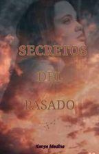 SECRETOS DEL PASADO by Ariana_Halo