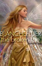 Blanchefluer the Broken Fae by bichonfrizzy