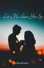 Let Me Love You, Sy by ClavelGolez