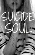 Suicide Soul by fckinpromises