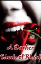 A Darker Shade of Blood by xxSinChengxx