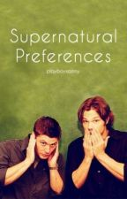 Supernatural Preferences DISCONTINUED by itsokaybucky