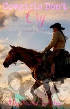 Cowgirls Don't Cry (A One Direction fan fiction) by CountryHeart