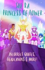 ○ She Ra Princess Of Power - Incorrect Quotes, Headcanons & More! ○ by GhostOfSilence04