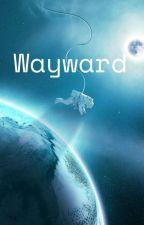 Wayward by DawsonsLonesome