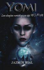 Yomi: Las Elegías Nostálgicas del Océano ©  [1# Team Agua/Concurso Literario Elementales] by justpain