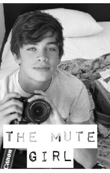 The mute girl *Hayes Grier fanfiction*