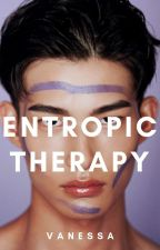 ENTROPIC THERAPY [COMING 2020] by orphic_thoughts