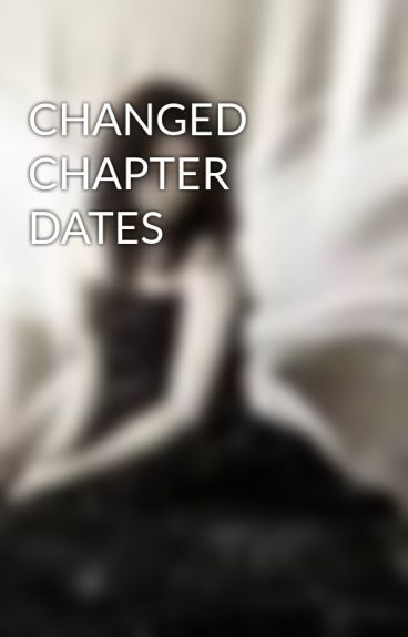 CHANGED CHAPTER DATES by broken_angels_