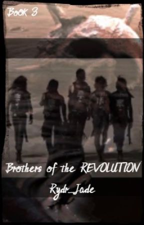 Brothers of the REVOLUTION (a.b) BOOK THREE OF THE LEGION TRILOGY by Rydr_Jade