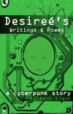 Desireé's Writings  {[cyberpunk]} by circulus777