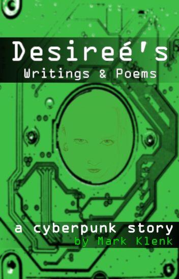 Desireé's Writings  {[cyberpunk]}