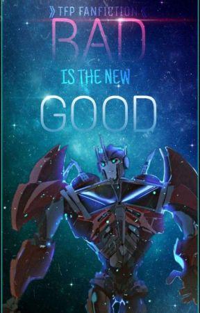 Bad Is The New Good 》 TFP Fanfiction 《 by YukiYasuko2