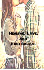 Healing, Love, and High School by sel_evelyn