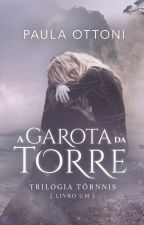 A Garota da Torre by PaulaOttoni
