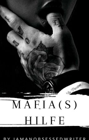 Mafia(s) Hilfe! by Iamanobsessedwriter