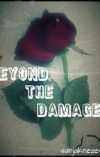 Beyond the Damage by SaRcAsTiCxBxTcH