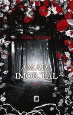 Amada Imortal by AmandaCristine691