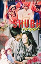 🌹💞Shubh Vivah💞🌹( Completed) by Sumaia_sultana29
