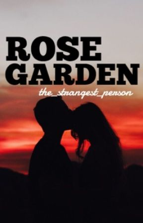 rose garden | MILEVEN AU by the_strangest_person