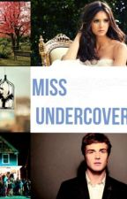 Miss undercover by katherinegrace143