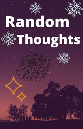 Random Thoughts by daydreamer182003
