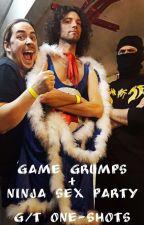 Game Grumps + Ninja Sex Party G/T One-Shots by CuteTinyArtist
