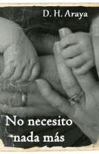 No necesito nada más. by DHAraya