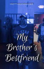 My Brothers Bestfriend by Prettymuchimaginee