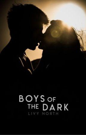 Boys Of The Dark ✓ by LivyNorth