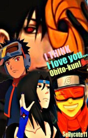 I Think I Love You (Obito Love Story)