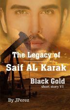 The legacy of Saif Al Karak  Black gold by GeoEjecutador