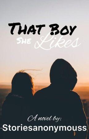 That Boy She Likes  by StoriesAnonymouss