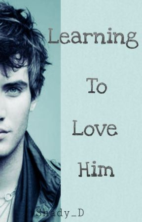 Learning To Love Him (boyxboy) (PREVIEW. Full book is available on FicFun) by Shady_D