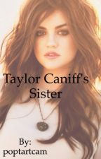 Taylor Caniff's Sister by imactuallymorgan