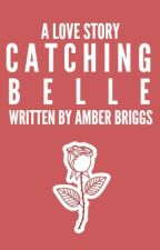 Catching Belle [hold] by FrozenPineapple