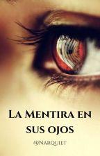 La mentira en sus ojos by Narquiet