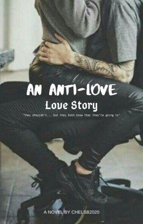 An Anti-Love Love Story by ChelsB2020