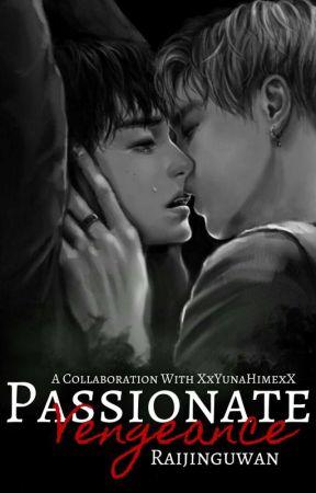 Passionate Vengeance by Raijinguwan