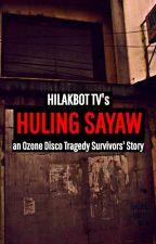 HULING SAYAW (Ozone Disco Tragedy Survivors' Story) by HilakbotTv666
