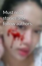 Must read stories and follow authors. by sorrowtears