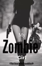 My Zombie Girl (girlxgirl) by ChrissWitDoubleS